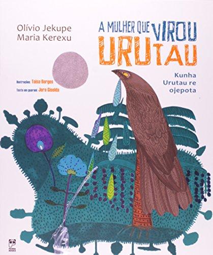 """""""A mulher que virou urutau"""", escrito por Olívio Jekupe e Maria Kerexu, da editora Panda Books. Foto: Divulgação"""